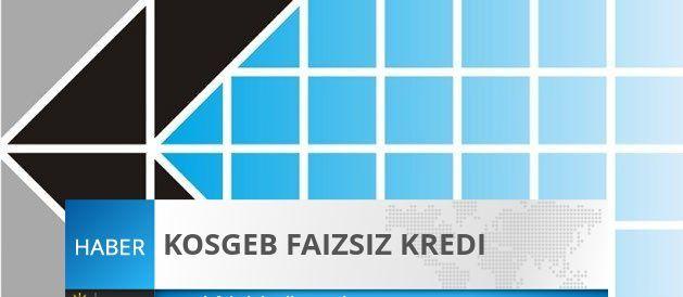 kosgeb-faizsiz-kredi-sartlari